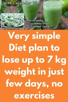 Very simple Diet plan to lose up to 7 kg weight in just few days, no exercises This diet plan is based on eating more fruits and green veggies and substitute sugary or processed foods. Cucumber diet is 1 week and consuming only cucumber in your daily diet. Diet is based on cucumber you can eat one whenever you feel hungry. Cucumber is green vegetable who can be used for some home …