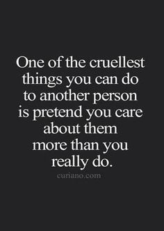 I hate this quote! I have NEVER BEEN CRUEL to you ( J ). I care about you so deeply you wouldn't understand me. TRUST ME. I am waiting for you! Now Quotes, Life Quotes To Live By, True Quotes, Great Quotes, Inspirational Quotes, Lead On Quotes, You Hurt Me Quotes, Don't Care Quotes, Quotes Kids