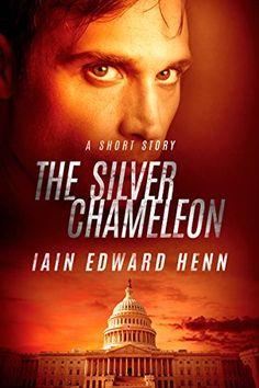 The Silver Chameleon: A Short Story by [Henn, Iain Edward]