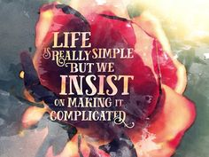 "Tattoo Ideas & Inspiration - Quotes & Sayings | ""Life is really simple but we insist on making it complicated"""