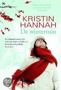 De Wintertuin (2011)***** Van Kristin Hannah Website:www.kristinhannah.com Romans 432 pagina's De zussen Meredith en Nina zijn erg verschillend van aard. Wanneer hun vader ziek wordt beseffen ze dat ze...