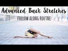 How to Improve Back Flexibility - Advanced Routine - YouTube
