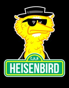 Our new design - Breaking Bird - a brilliant and funny mashup of Sesame Street and Breaking Bad. By Jonnyetc. $10 only! Don't miss it! www.unamee.com.