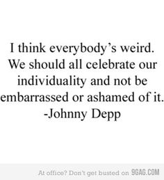 Everybody is weird!