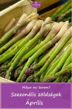Mikor mi terem? Szezonális zöldségek Április Asparagus, Bullet, Vegetables, Food, Red Peppers, Studs, Essen, Vegetable Recipes, Meals