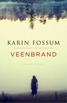 (B)(2016) Veenbrand - Karin Fossum - Degene die deze moeder met haar kind had omgebracht wist wie de slachtoffers waren. En waar ze waren. Hij had gericht naar hen gezocht, hij was over de akkers gelopen en had hun schuilplaats gevond…