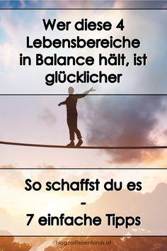 Versuchen Sie diese 4 Lebensbereiche in Balance zu halten. Hier finden Sie wertvolle Tipps, wie Ihnen das gelingt. #balance #tipps #unausgeglichen #ausgeglichen #wertvoll #lebensbereiche #gesundheit #beruf #sozialesleben #freunde #familie #finanzen #sparen #fonds #nachhaltigefonds #körper #fakten #mensch #psyche #kopfsache #einstellung #gedanken #positivegedanken #worklifebalance Mental Training, Ecards, Memes, Movie Posters, Lifestyle, Socialism, Become A Millionaire, Friends Family, Money Plant