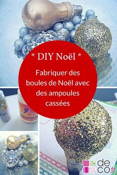 DIY Noël : fabriquer des boules de Noël avec des ampoules cassées
