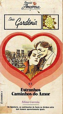 Clube Do Romance De Amor, Romances Amorosa e Romance Rebeca Blog: Estranhos Caminhos Do Amor - Alina Correia - Roman...
