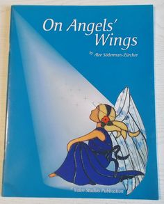2001 On Angels' Wings Stained Glass Pattern Book ` Wonderful angels!