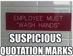 """Wash Hands"" Suspicious Quotation Marks."