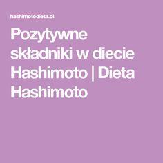 Pozytywne składniki w diecie Hashimoto | Dieta Hashimoto