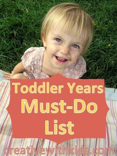 The Most Fun Things to do with Toddlers before they're Big Kids! (Well, OK- plenty of these are fun for big kids too, but you can start playing today…)