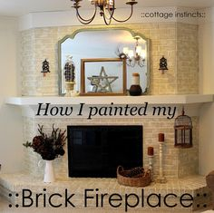 cottage instincts: ::How to paint a brick fireplace Fireplace / mantle Painted Brick Fireplaces, Paint Fireplace, Home Fireplace, Fireplace Remodel, Fireplace Ideas, Fireplace Brick, Paint Brick, Fireplace Whitewash, Fireplace Windows