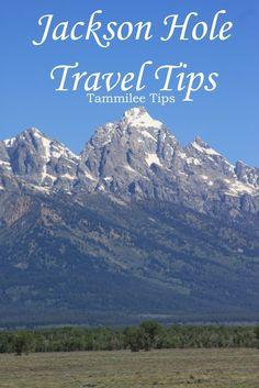 Jackson Hole, Wyoming Travel Tips
