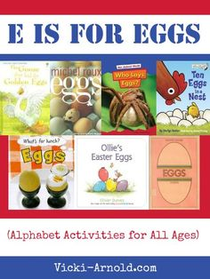E is for Egg - Alphabet Activities for All Ages - over 20 books and activities (plus a free printable) Preschool Letters, Preschool Books, Preschool Learning Activities, Preschool Lessons, Learning Letters, Alphabet Activities, Preschool Eggs, Preschool Rules, Early Learning