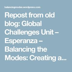 Repost from old blog: Global Challenges Unit – Esperanza – Balancing the Modes: Creating an Engaging Classroom