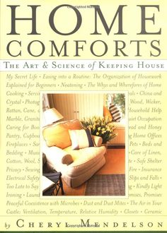Amazon.com: Home Comforts: The Art and Science of Keeping House (9780684814650): Cheryl Mendelson, Harry Bates: Books