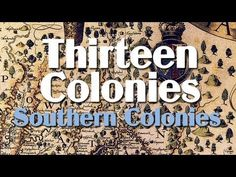 Thirteen Colonies: the Southern Colonies...look on the right hand side for middle colonies and more!