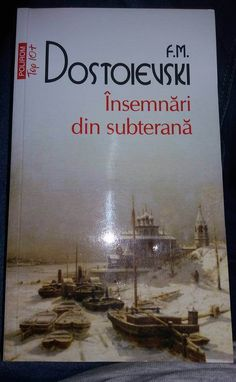 Însemnări din subterană de F.M. Dostoievski prezintă povestea unui antierou în luptă, acerba împotriva alienării. Faţă de ceilalţi şi faţă de sine