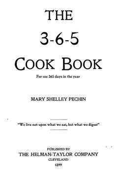 The 3-6-5 cook book, for use 365 days in the year