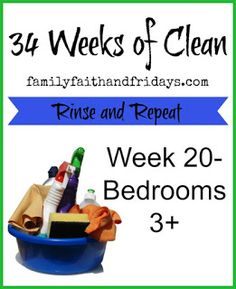 Family, Faith, and Fridays: 34 Weeks of Clean rinse and Repeat Week 20 Bedroom...