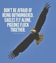 Don't be afraid of being outnumbered.