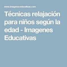 Técnicas relajación para niños según la edad - Imagenes Educativas Pilates Video, Yoga For Kids, Mindfulness, Teaching, Education, School, Relax, Wellness, Videos