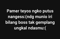 Quotes Lucu, Jokes Quotes, Qoutes, Life Quotes, Javanese, Captions, Funny Memes, Mood, Humor