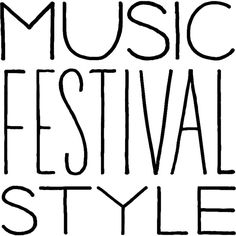 Music Festival Style found on Polyvore featuring text, words, quotes, backgrounds, fillers, saying and phrase
