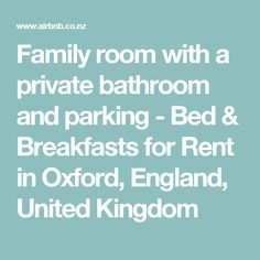 Twin room with en-suite bathroom and parking - Bed & Breakfasts for Rent in Oxford, England, United Kingdom Oxford England, Bed And Breakfast, United Kingdom, Condo, Family Room, Twin Room, Bathroom, Washroom, Full Bath