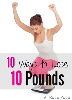 How To Lose 10 Pounds the right way!  from At Race Pace - Time to get bathing suit ready!