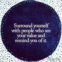 Inspirational Quotes Motivation  Surround yourself with people   Inspirational Quotes Motivation Description Surround yourself with people who see your value and remind you of it. Instagram @chellyepic