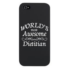World's Most Awesome Dietitian iPhone 5 Case @Talene Kachigian @Nicole Alyce @Brittany Pond oh so us lol