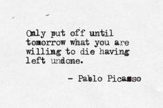 Quote from Picasso about procrastination