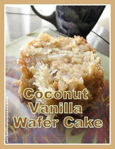 Coconut Vanilla Wafer Cake.  Um, this looks incredibly decadent and amazing.  Serve warm with high quality vanilla ice cream.  #perfectsummerdessert
