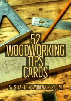 Free printable PDF. Woodworking Tips Cards that make learning about woodworking even more fun than it already is. Happy building.