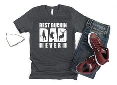 Cool Hunting Season Tshirt gift for the Best Fathers on his Birthday, Fathers Day, or Christmas that loves to be outdoors and who loves to hunt buck and fowl. Funny Mens Deer Hunting Shirt. Fun and comfy Outdoorsman Sport Gift for Dad to wear all year long. Shop More Hunting Gifts: Beer Shirts, Father's Day T Shirts, Custom Football, Personalized Football, Hunting Shirts, Drinking Shirts, Funny Tees, Tee Design, Shirt Designs