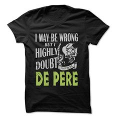 From De Pere Doubt Wrong- 99 Cool City Shirt ! - #tshirt frases #hollister hoodie. SECURE CHECKOUT => https://www.sunfrog.com/LifeStyle/From-De-Pere-Doubt-Wrong-99-Cool-City-Shirt-.html?68278