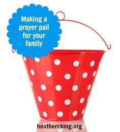 Family prayers using a prayer pail.