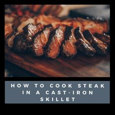Once you sink your teeth into a perfectly-seared, succulent steak that you made at home in your cast-iron skillet, you'll never go out to eat one again. Cast Iron Steak Oven, Cast Iron Skillet Cooking, Iron Skillet Recipes, Cast Iron Recipes, Ways To Cook Steak, Beef Tenderloin Recipes, Cooking The Perfect Steak, Cooking Recipes, Cooking Tools