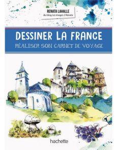 Dessiner la France - Réaliser son carnet de voyage, avec Renata Lahalle Culture Art, France Art, Taj Mahal, Travel, Antique Books, Fine Art Paintings, Viajes, Destinations, Traveling