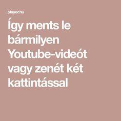 Így ments le bármilyen Youtube-videót vagy zenét két kattintással Good To Know, Projects To Try, Youtube, Education, Microsoft, Android, Internet, Clothes, Outfit
