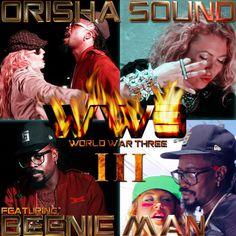 Orisha Sound feat. Beenie Man – World War Three