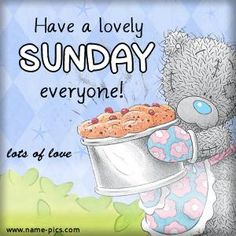 Days of the Week Tatty Teddy, Teddy Bear Quotes, Teddy Beer, Teddy Bear Pictures, Blue Nose Friends, Happy Sunday, Hello Sunday, Sunday Wishes, Sunday Greetings