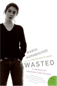 Wasted: A Memoir of Anorexia and Bulimia (P.S.) by Marya Hornbacher, http://www.amazon.com/dp/B003JTHRBO/ref=cm_sw_r_pi_dp_ZP1psb0QQ63SS