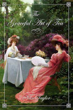 The Graceful Art of Tea a book about the proper etiquette of serving Tea