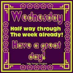 Half way through the week already! Happy Wednesday!