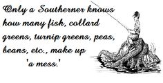 Only a Southerner knows.......
