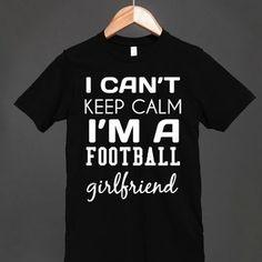 I can't keep Calm I'm a Football girlfriend-Unisex Black T-Shirt Here you go @anastasiabrocks